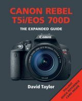 Canon Rebel T5i/EOS 700D - The Expanded Guide
