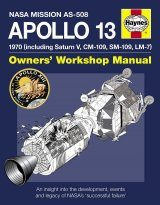 Apollo 13 Owners' Workshop Manual 1970 (Including Saturn V, CM-109, SM-109, LM-7)