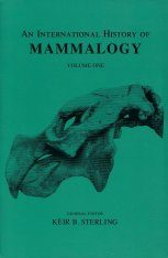 An International History of Mammalogy, Volume 1
