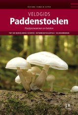 Veldgids Paddenstoelen: Plaatjeszwammen en Boleten [Field Guide to Mushrooms: Agaricales and Boletes]
