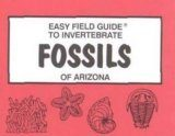 Easy Field Guide to Invertebrate Fossils of Arizona