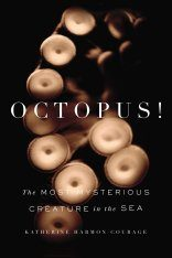 Octopus!: The Most Mysterious Creature in the Sea