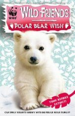 WWF Wild Friends, Book 3: Polar Bear Wish