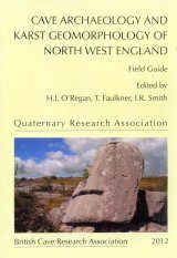 Cave Archaeology and Karst Geomorphology of North West England