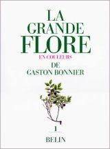 La Grande Flore en Couleurs de Gaston Bonnier, Volume 1 [The Large Flora in Colour by Gaston Bonnier, Volume 1]