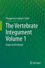 The Vertebrate Integument, Volume 1