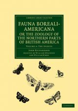 Fauna Boreali-Americana, or the Zoology of the Northern Parts of British America, Volume 4: The Insects