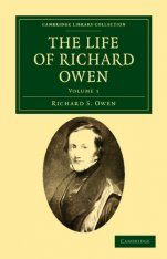 The Life of Richard Owen, Volume 1
