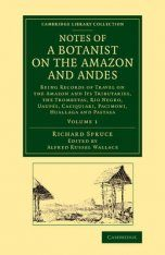 Notes of a Botanist on the Amazon and Andes, Volume 1