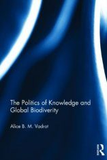 The Politics of Knowledge and Global Biodiversity
