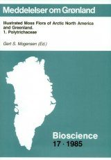 Illustrated Moss Flora of Arctic North America and Greenland: 1. Polytrichaceae