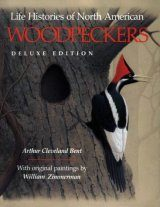 Life Histories of North American Woodpeckers - Deluxe Edition