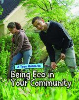 A Teen Guide to Being Eco in Your Community