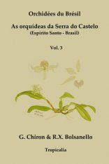 Orchidées du Brésil: As Orquídeas da Serra do Castelo (Espírito Santo, Brasil), Volume 3 [French / Portuguese]