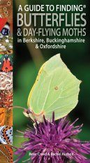A Guide to Finding Butterflies & Day-flying Moths in Berkshire, Buckinghamshire & Oxfordshire