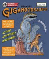 Giganotosaurus: The Giant Southern Lizard