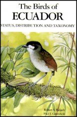 The Birds of Ecuador, Volume 1: Status, Distribution and Taxonomy