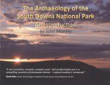 The Archaeology of the South Downs National Park