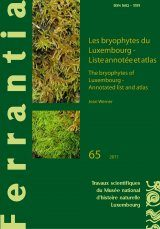 Ferrantia, Volume 65: Les Bryophytes du Luxembourg: Liste Annotée et Atlas [The Bryophytes of Luxembourg: Annotated List and Atlas]