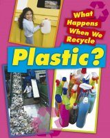 What Happens When We Recycle Plastic?