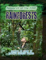 Rainforests: Science At Work In Earth's Wildest Places