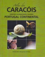 Atlas dos Caracóis Terrestres e de Águas Doces e Salobras Portugal Continental [Atlas of Land, Freshwater and Brackish Water Snails of Mainland Portugal]