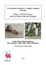 Gastéropodes Terrestres à Coquille Communs d'Europe, Tome 1: Sud de la France, Nord de l'Italie et Nord de l'Espagne [Common Terrestrial Snails of Europe, Volume 1: Southern France, Northern Italy and Northern Spain]