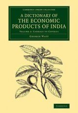 A Dictionary of the Economic Products of India, Volume 2