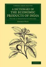 A Dictionary of the Economic Products of India, Volume 4