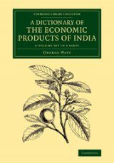A Dictionary of the Economic Products of India (9-Volume Set)