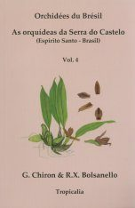 Orchidées du Brésil: As Orquídeas da Serra do Castelo (Espírito Santo, Brasil), Volume 4 [French / Portuguese]