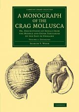 A Monograph of the Crag Mollusca, Volume 1: Univalves