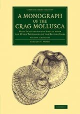 A Monograph of the Crag Mollusca, Volume 2: Bivalves