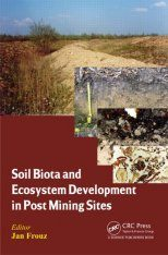 Soil Biota and Ecosystem Development in Post Mining Sites