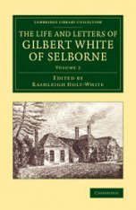 The Life and Letters of Gilbert White of Selborne, Volume 2