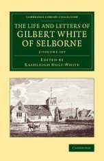 The Life and Letters of Gilbert White of Selborne (2-Volume Set)