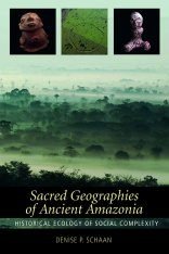 Sacred Geographies of Ancient Amazonia