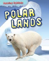 Amazing Habitats: Polar Lands