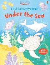 First Colouring Book: Under the Sea