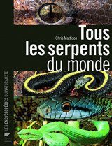 Tous les Serpents du Monde [The New Encyclopedia of Snakes]