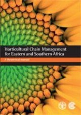 Horticultural Chain Management for Eastern and Southern Africa: A Theoretical Manual