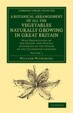 A Botanical Arrangement of All the Vegetables Naturally Growing in Great Britain, Volume 1