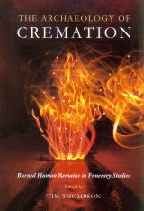 The Archaeology of Cremation