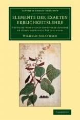 Elemente der Exakten Erblichkeitslehre: Deutsche Wesentlich Erweiterte Ausgabe in Funfundzwanzig Vorlesungen [Elements of Exact heredity: Much Advanced German Edition in Twenty-Five Lectures]