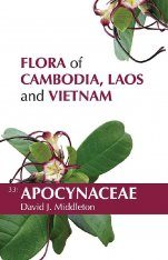 Flora of Cambodia, Laos and Vietnam, Volume 33: Apocynaceae
