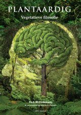 Plantaardig: Vegetatieve Filosofie [Vegetable: Vegetative Philosophy]