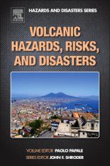 Volcanic Hazards, Risks, and Disasters