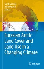 Eurasian Arctic Land Cover and Land Use in a Changing Climate