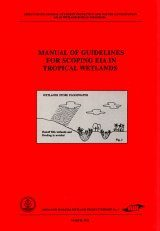 Manual of Guidelines for Scoping EIA in Tropical Wetlands