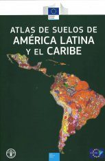 Atlas de Suelos de América Latina y el Caribe [Soil Atlas of Latin America and the Caribbean]